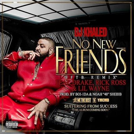 DJ Khaled - No New Friends (SFTB Remix)