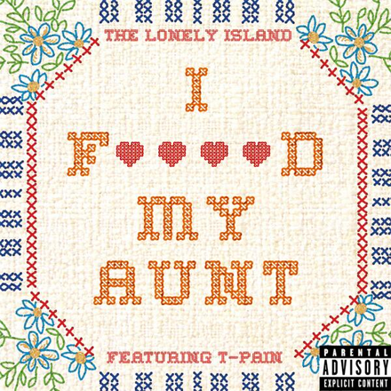 The Lonely Island ft. T-Pain - I Fucked My Aunt (Audio)