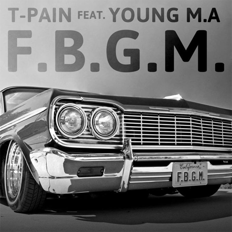 T-Pain - F.B.G.M. (Audio)