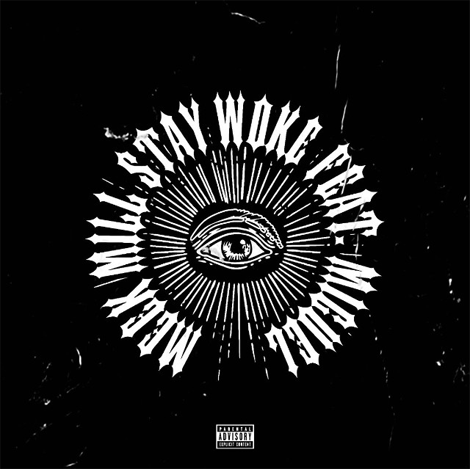 Meek Mill ft. Miguel - Stay Woke (Audio)