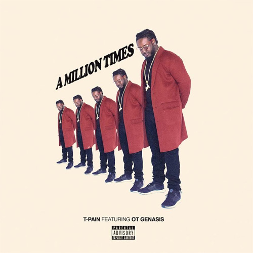 T-Pain ft. O.T. Genasis - A Million Times (Audio)
