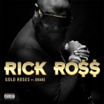 Rick Ross ft. Drake - Gold Roses