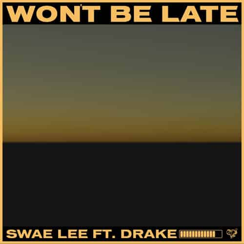 Swae Lee ft. Drake - Won't Be Late